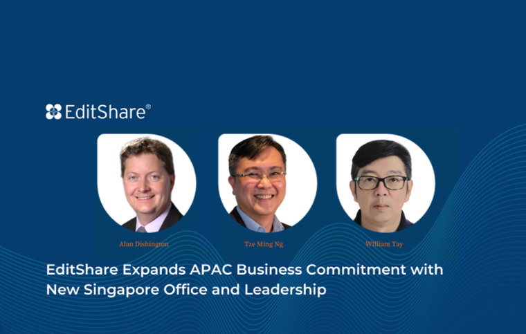 EditShare opens a Singapore office