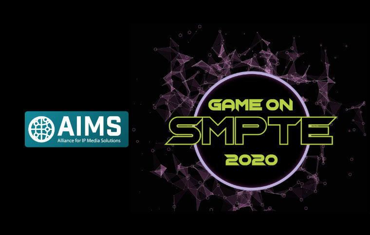 AIMS at Virtual SMPTE 2020: 'Game On!'